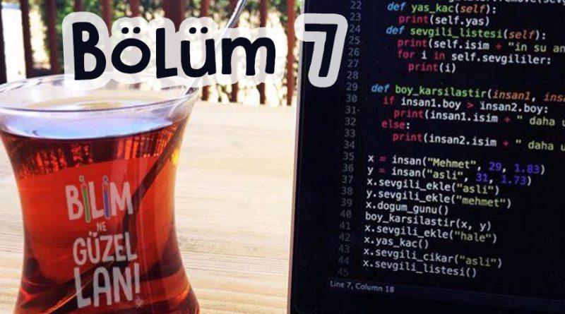 Bana kod yazmayı öğret baba – Bölüm 7